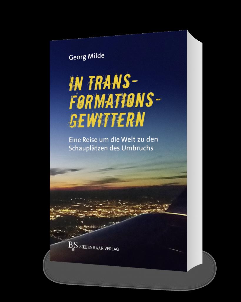 """Cover vom Buch """"In Transformationsgewittern"""" vom Berliner Publizist Georg Milde"""